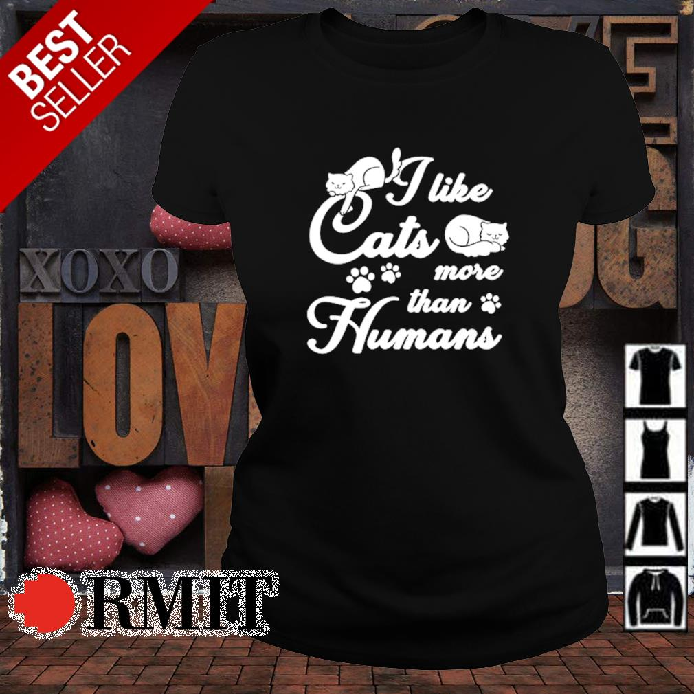 I like cats more than humans s ladies-tee1