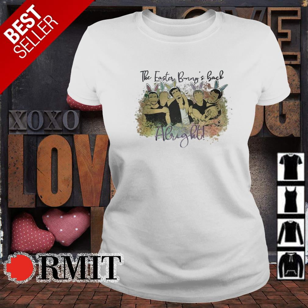 The easter bunny's back Alright Backstreet Boys s ladies-tee