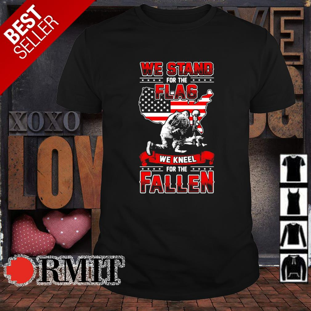 Veteran we stand for the flag we kneel for the fallen shirt