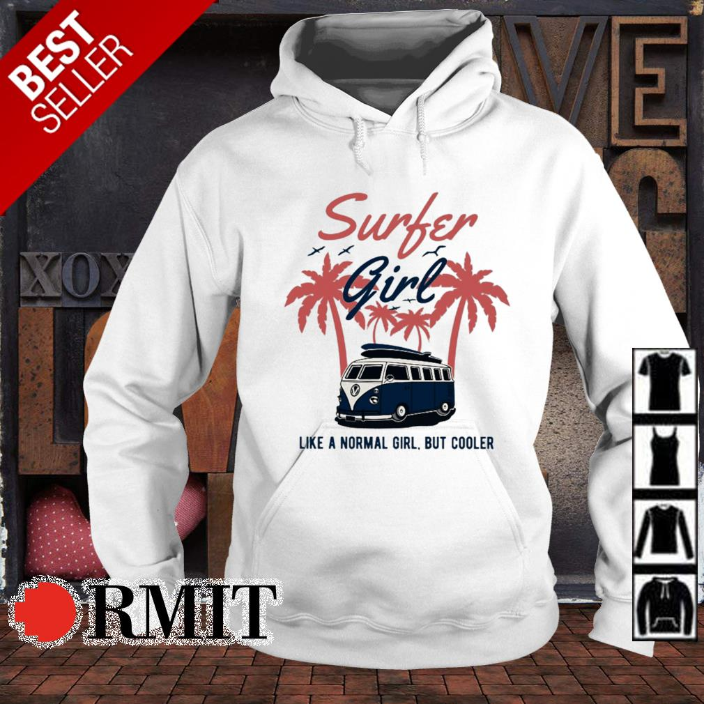 Surfer girl like a normal girl but cooler s hoodie