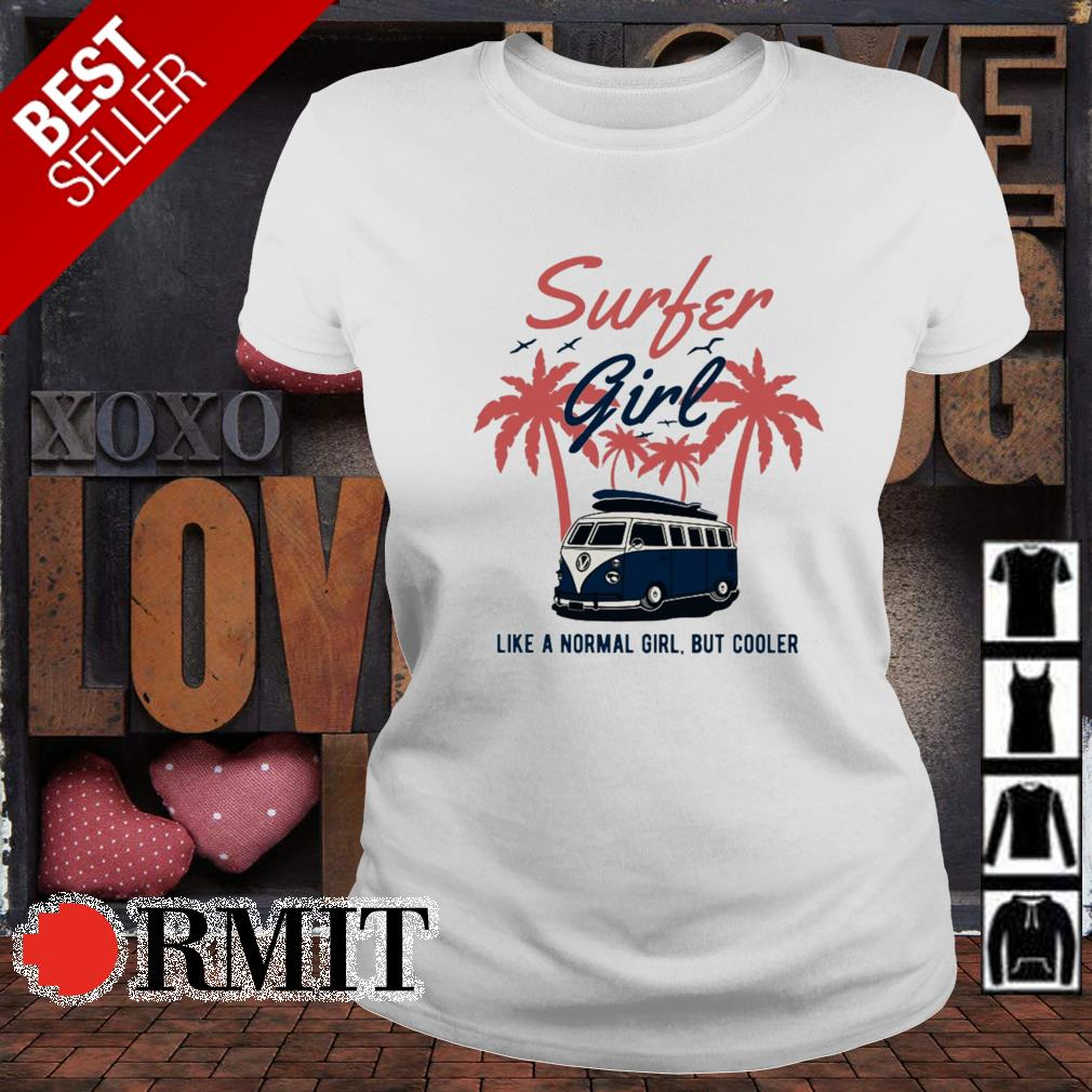 Surfer girl like a normal girl but cooler s ladies-tee