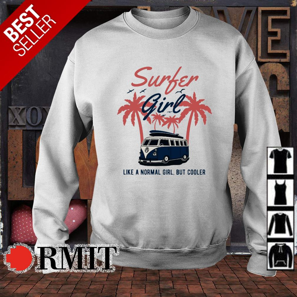 Surfer girl like a normal girl but cooler s sweater