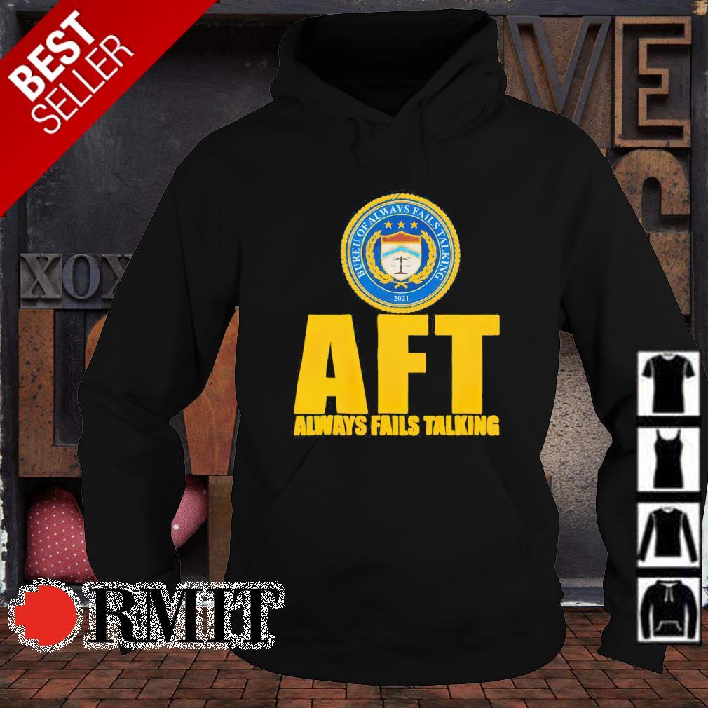 AFT Always fails Talking 2021 s hoodie1