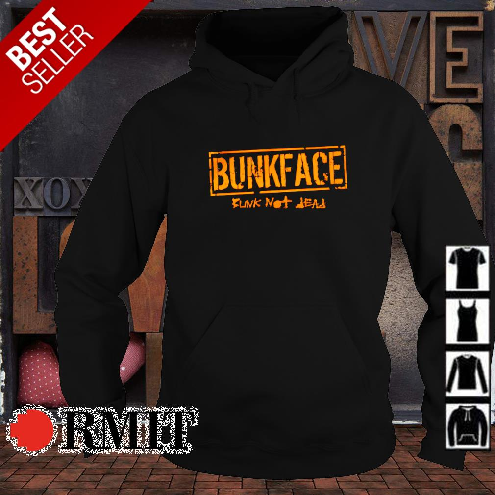 Bunk not dead Bunkface s hoodie1