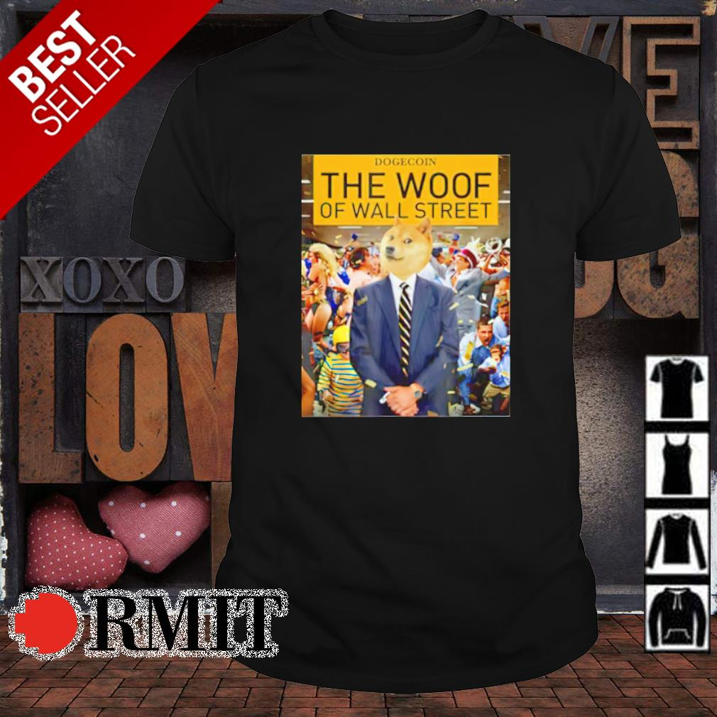 Dogecoin The Woof of the wall street shirt