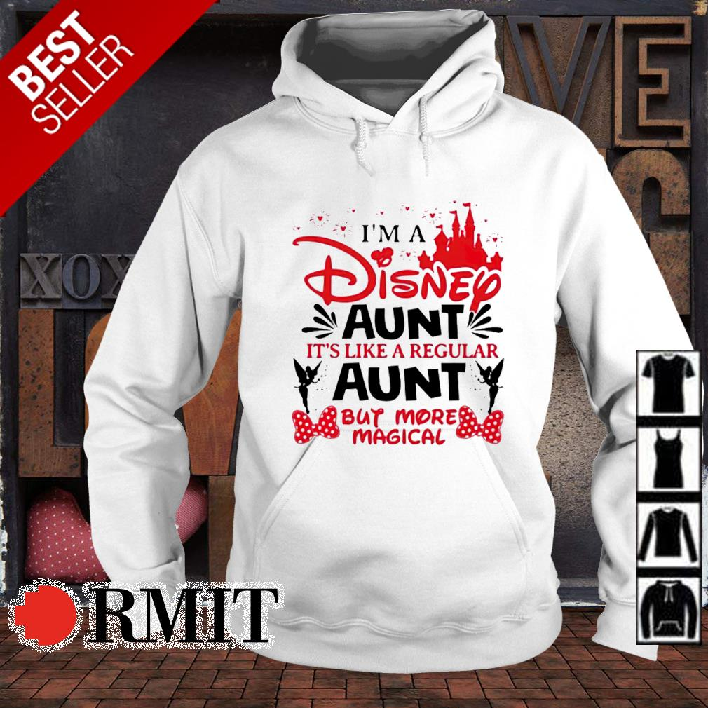 I'm a Disney Aunt it's like a regular Aunt but more magical s hoodie