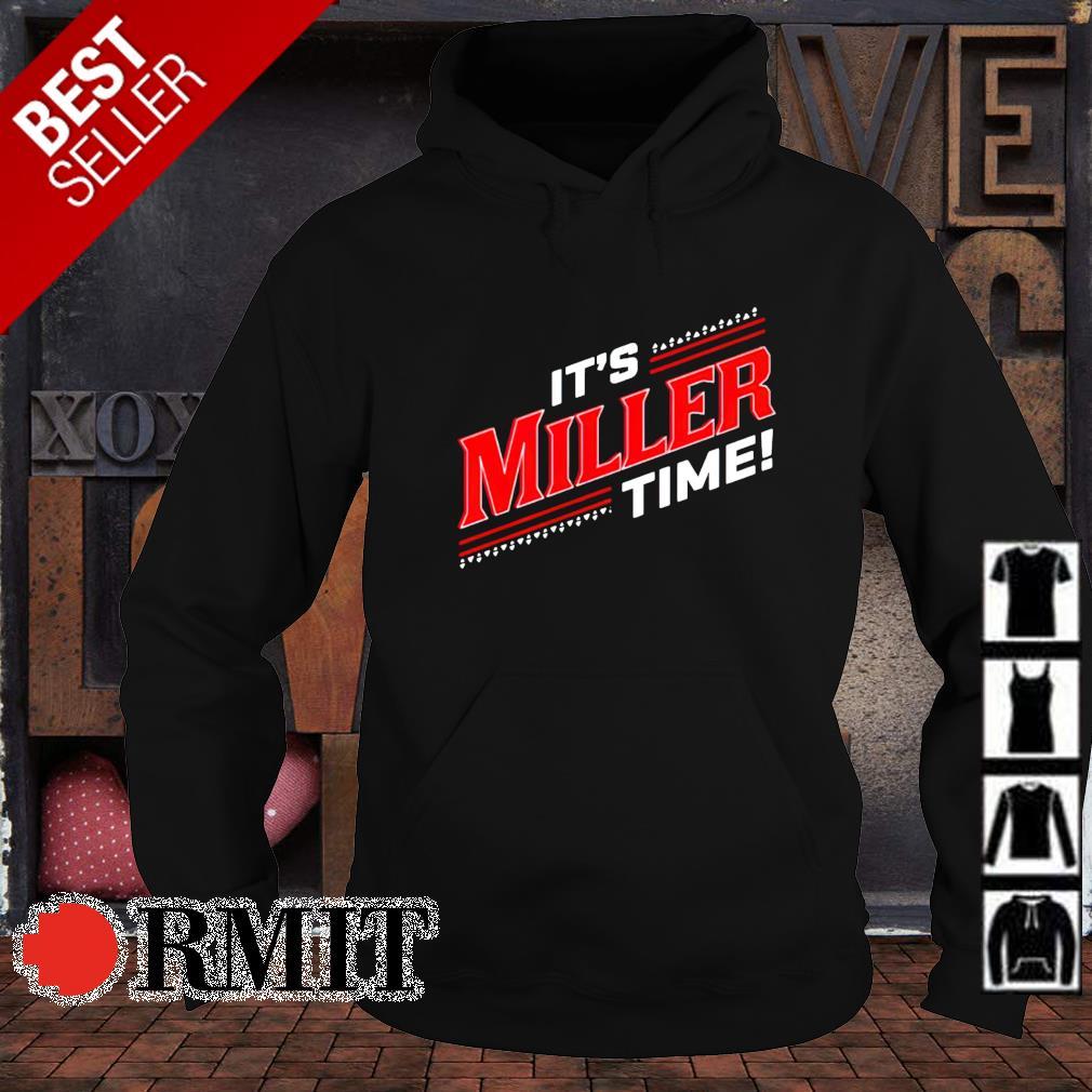 It's Miller time s hoodie1