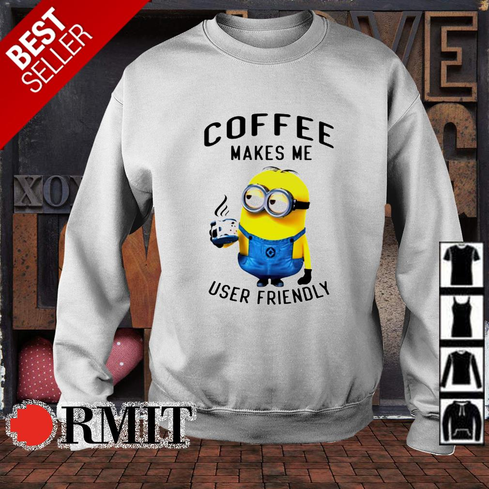 Minions coffee makes me user friendly s sweater