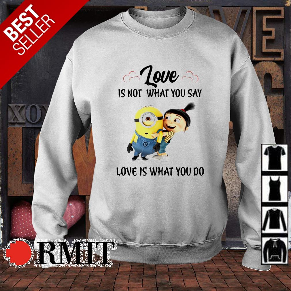 Minions love is not what you say love is what you do s sweater
