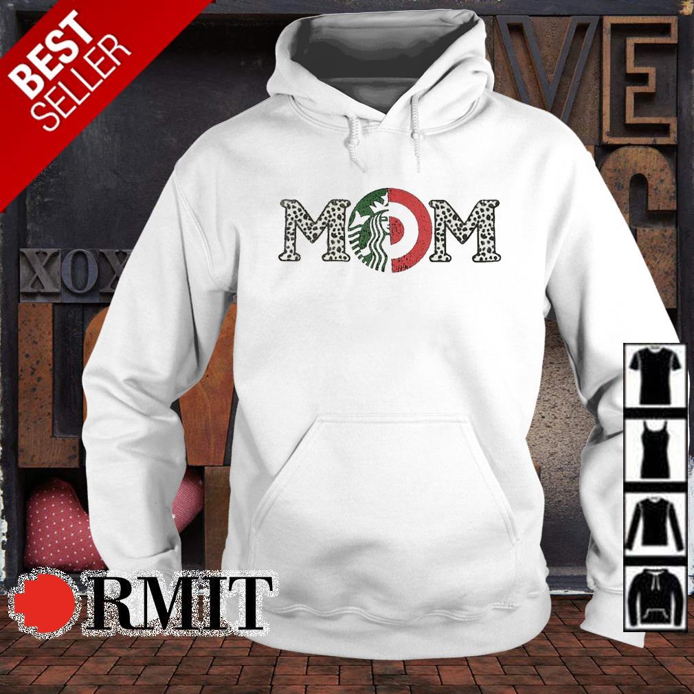 Mom Starbucks and Target s hoodie