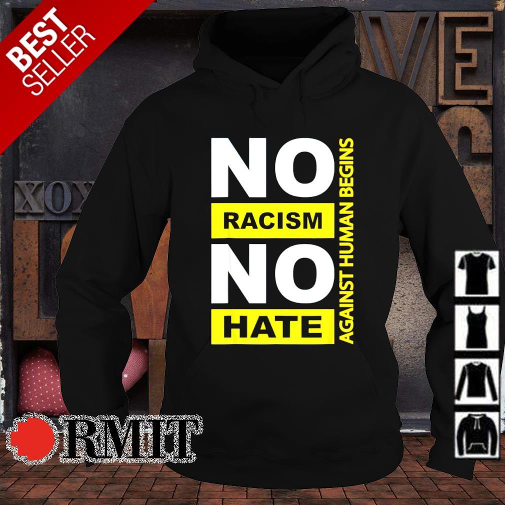 No racism no hate against human begins s hoodie1