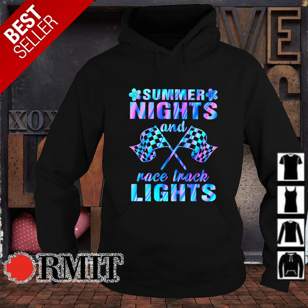Summer nights and race track lights s hoodie1