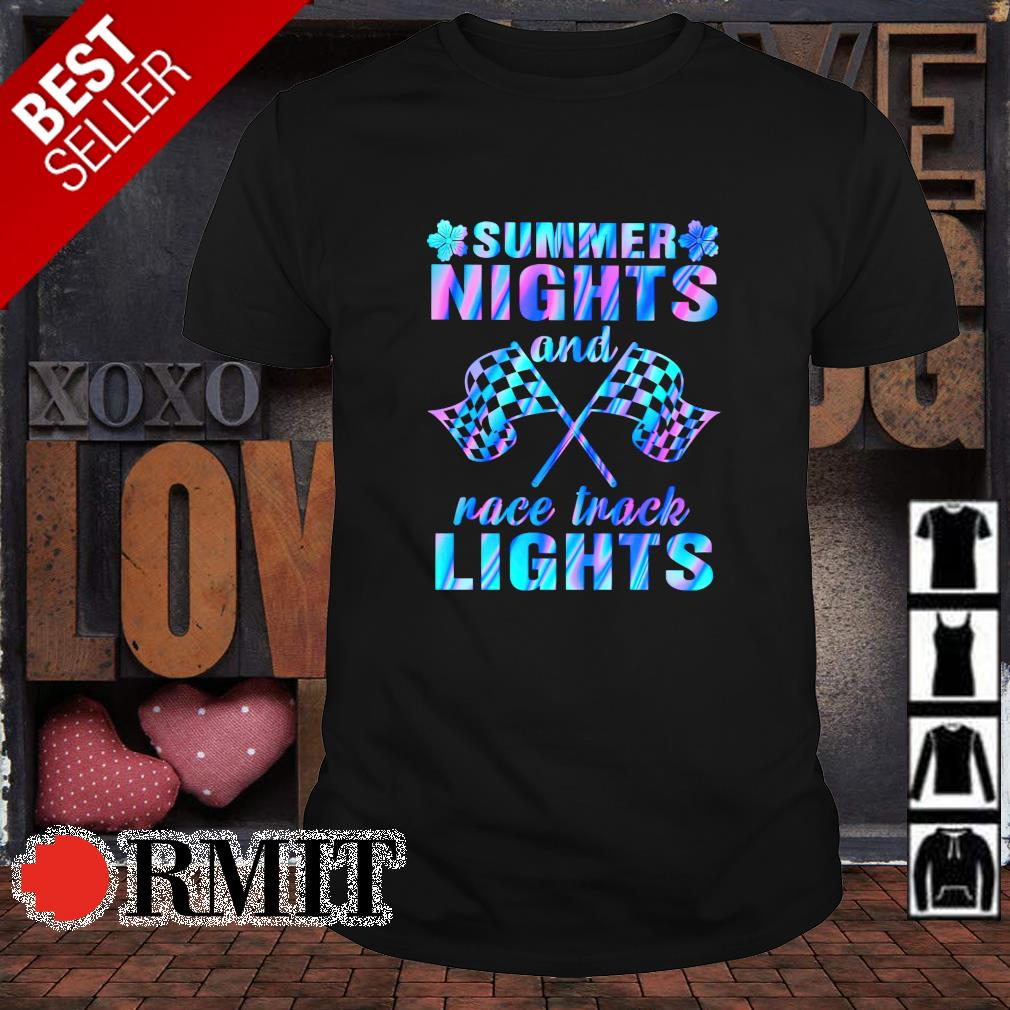 Summer nights and race track lights shirt