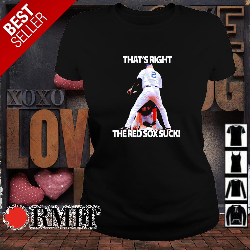 That's right the Red Sox suck s ladies-tee1