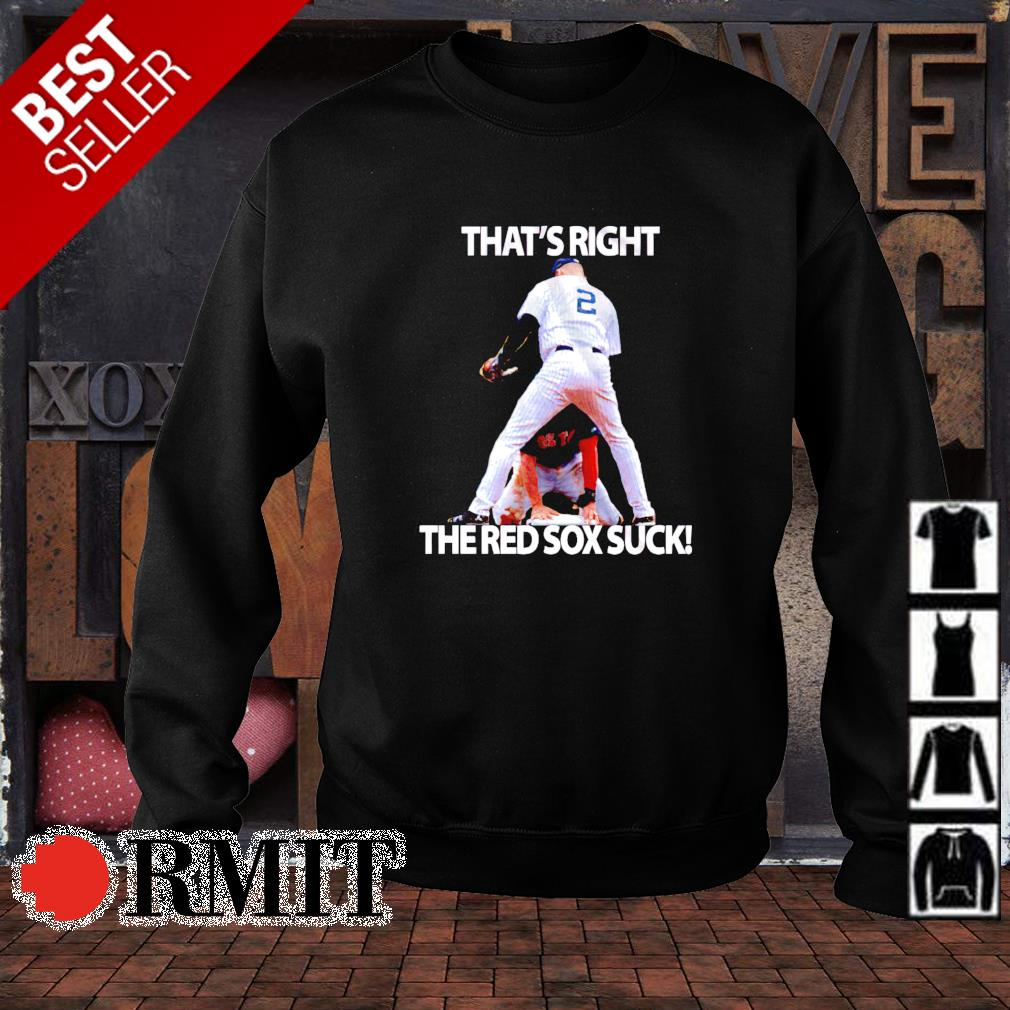 That's right the Red Sox suck s sweater1