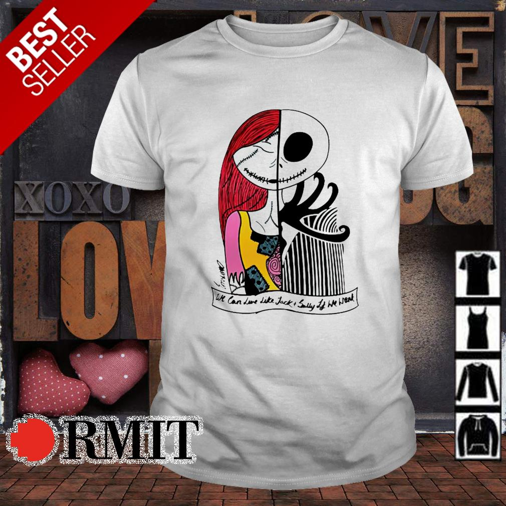 We can love like Jack and Sally if we want shirt