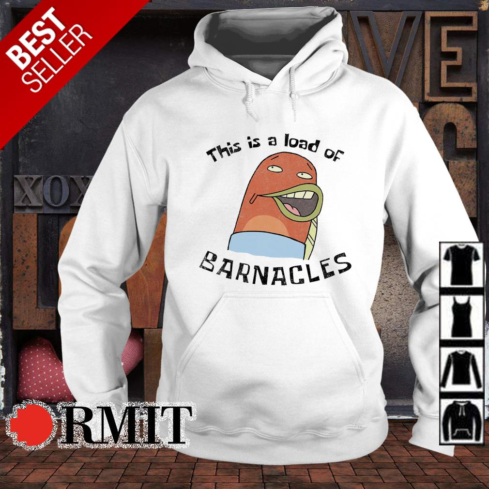 This is a load of barnacles s hoodie