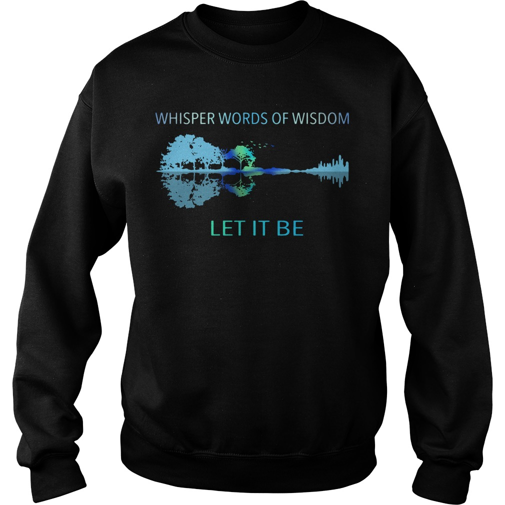 Guitar Whisper words of wisdom let it be shirt