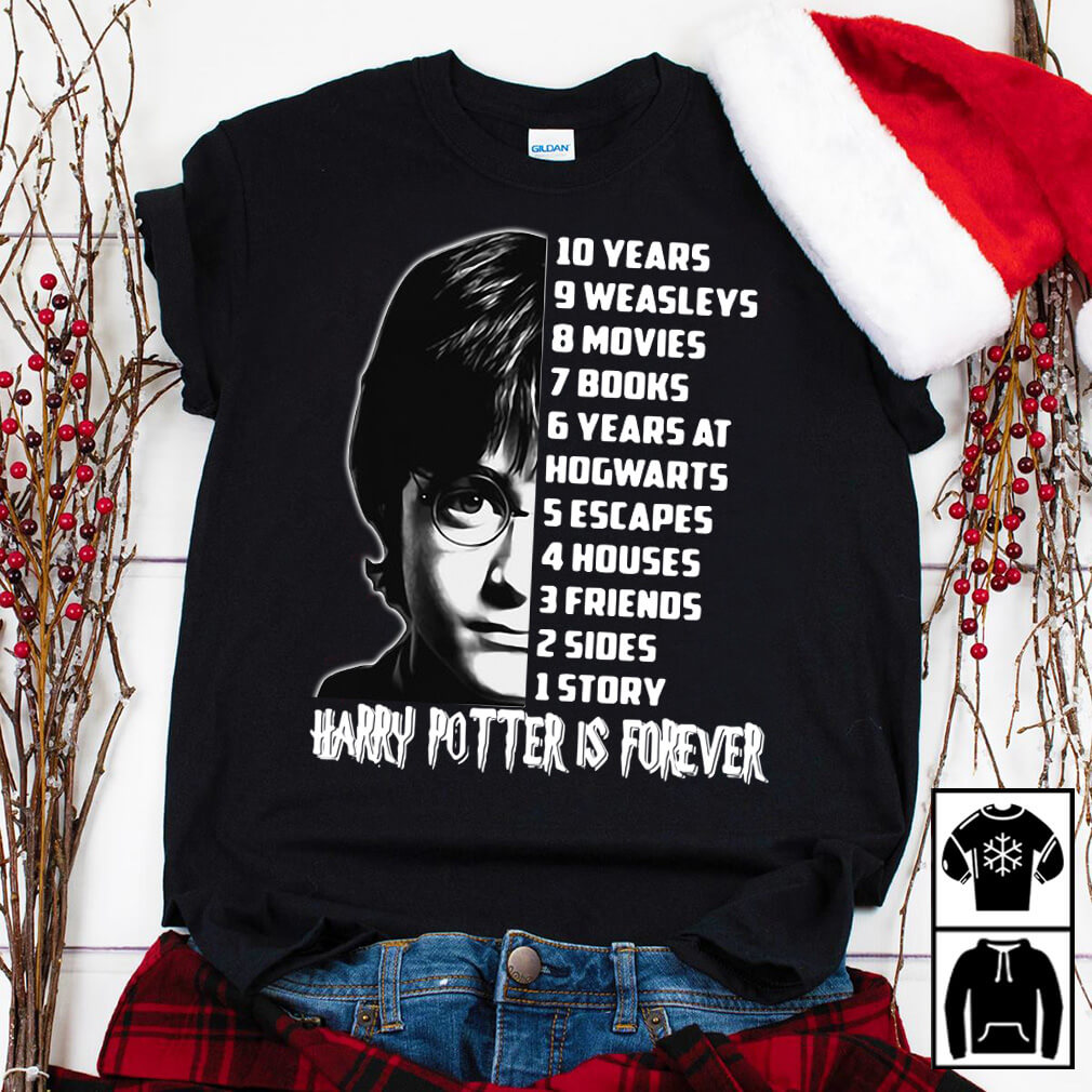 Harry Potter is forever shirt
