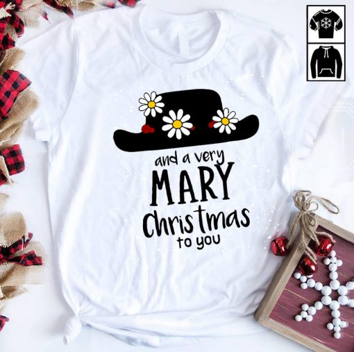 Mary Poppins and a very Mary Christmas to you shirt