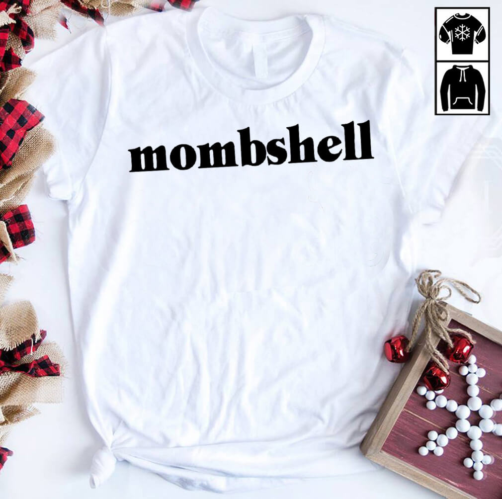 Mombshell shirt