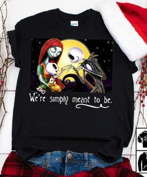 Jack Skellington and Sally Simply we're simply meant to be shirt