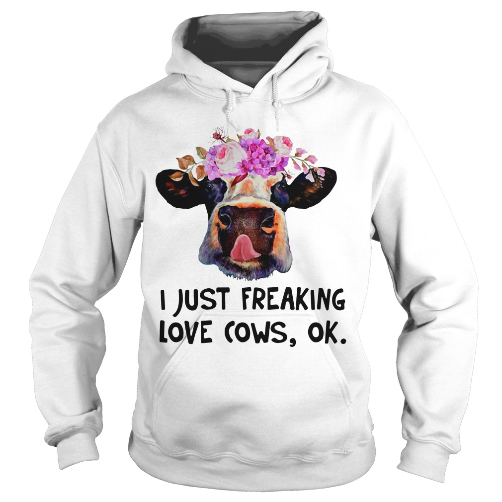 Cattle cow I just freaking love cows ok Hoodie