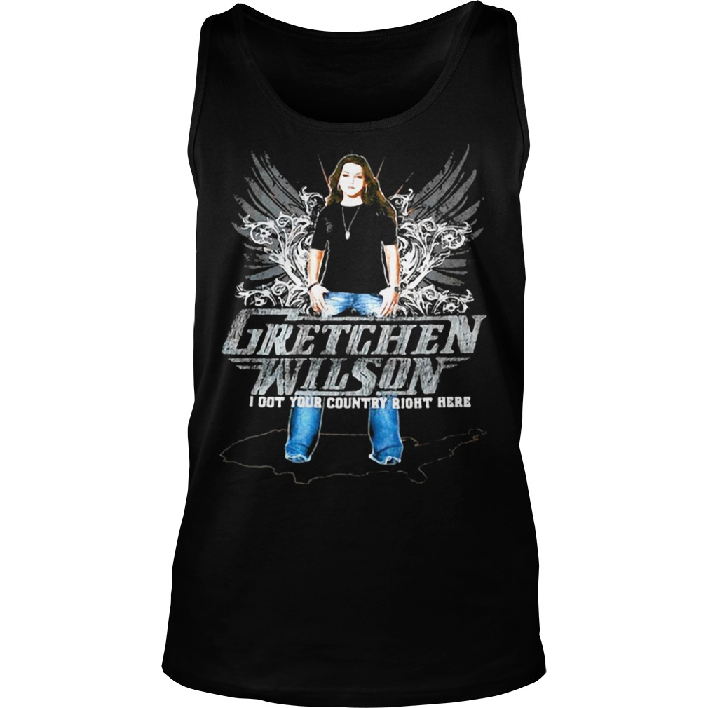 Gretchen Wilson I got your country right here country music lovers Tank Top