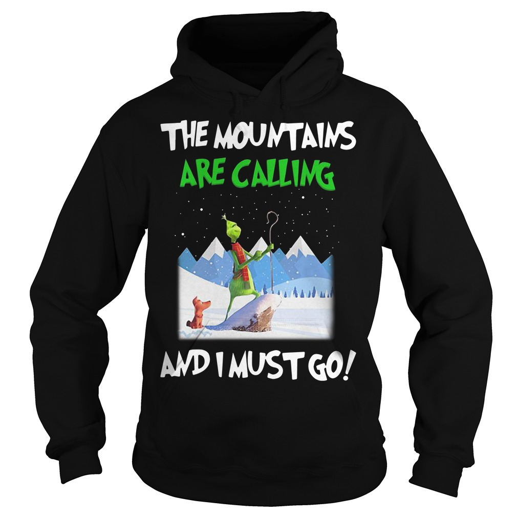 Grinch The mountain are calling and I must go Christmas Hoodie