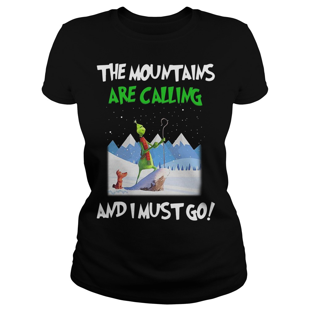 Grinch The mountain are calling and I must go Christmas Ladies Tee