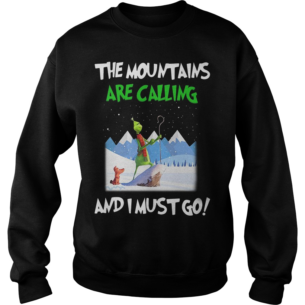Grinch The mountain are calling and I must go Christmas Sweater