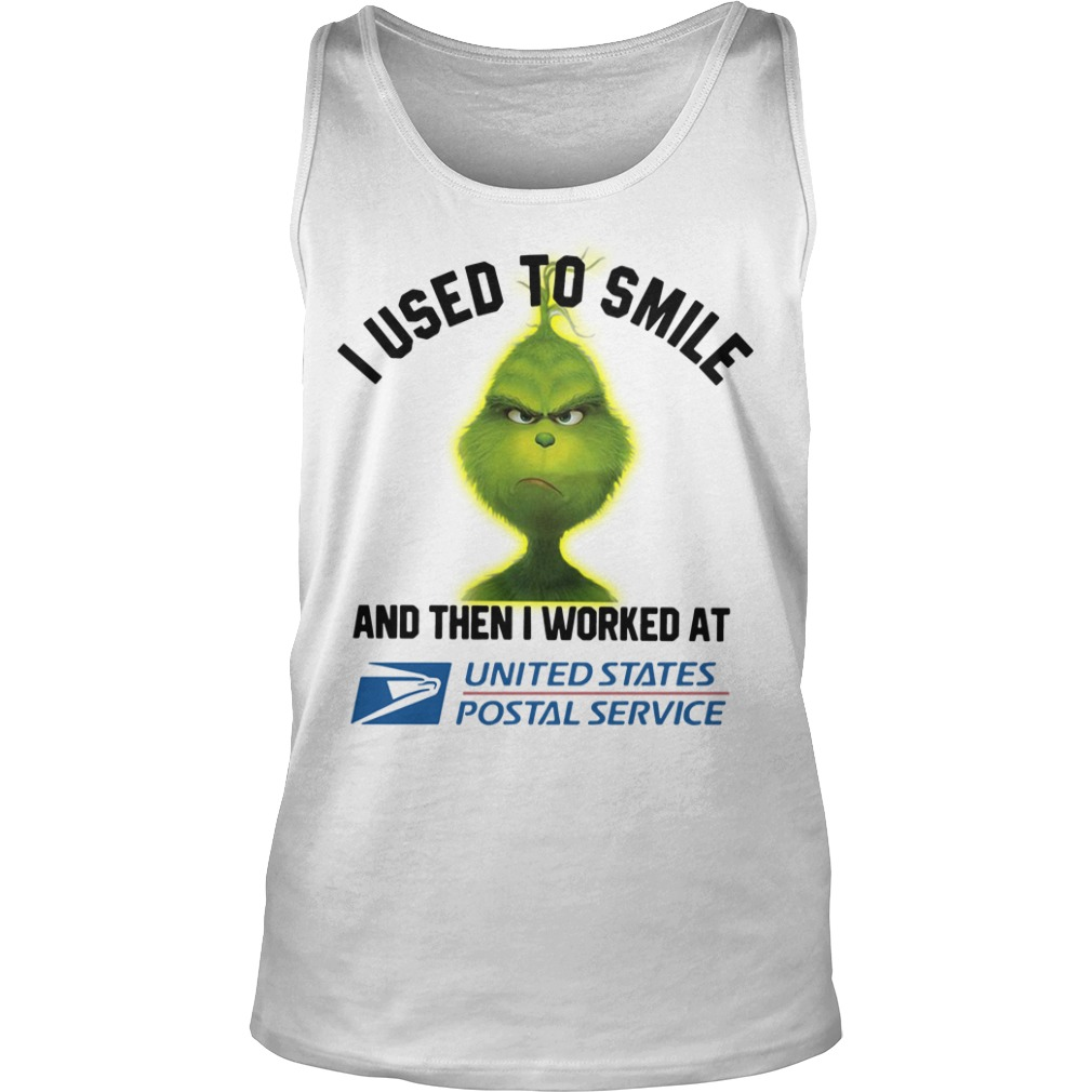 Grinch I used to smile and then I worked at United States Postal Service Tank Top