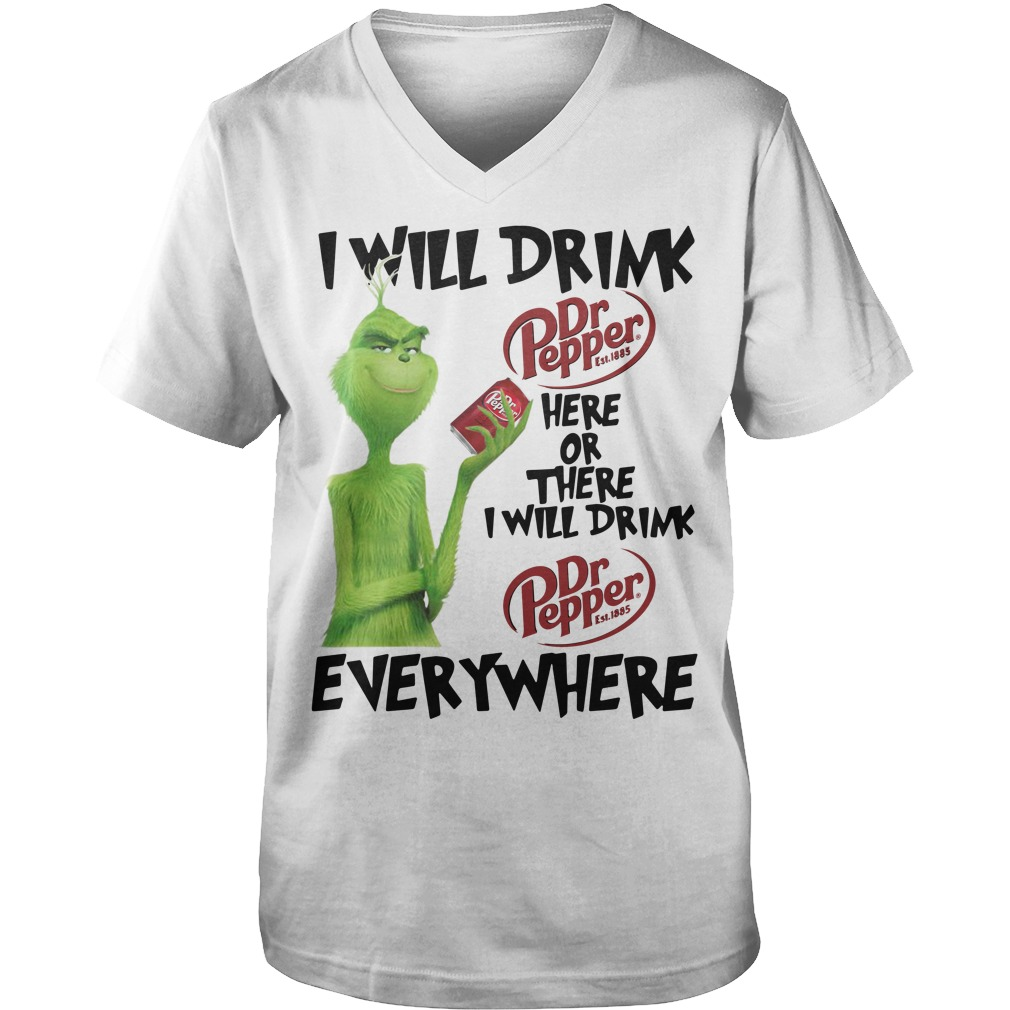 Grinch I will drink Dr. Pepper here or there or everywhere Guy V-Neck