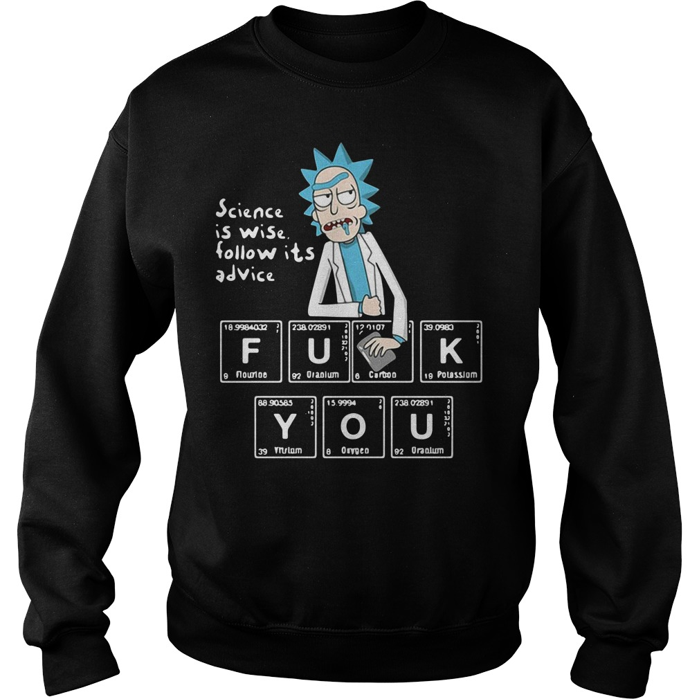 Rick and Morty Science is wise, follow it advice Sweater
