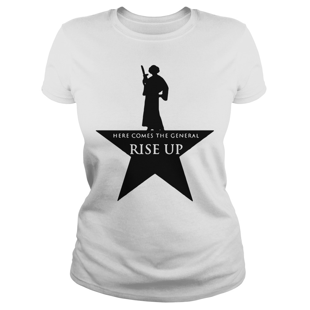 Star Wars Leia Here comes the general rise up ash Ladies Tee