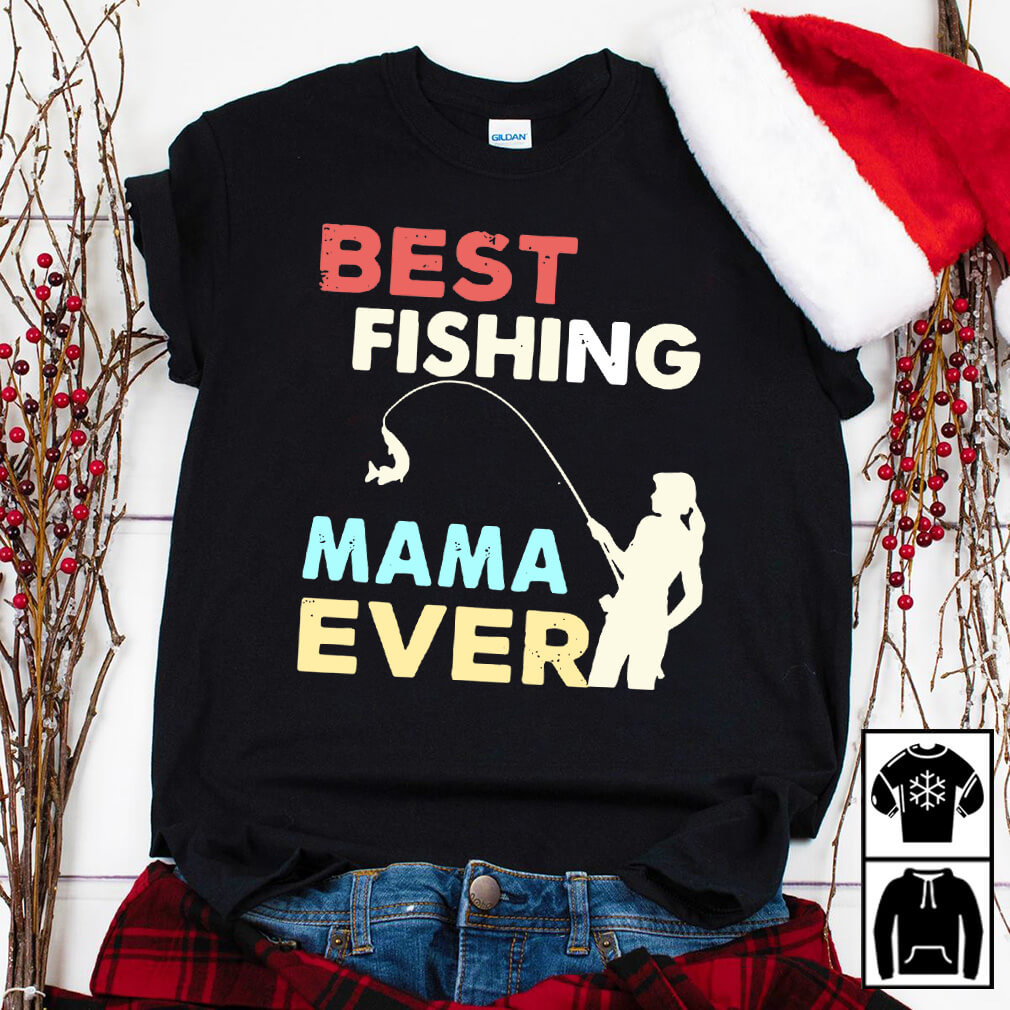 Best fishing mama ever shirt