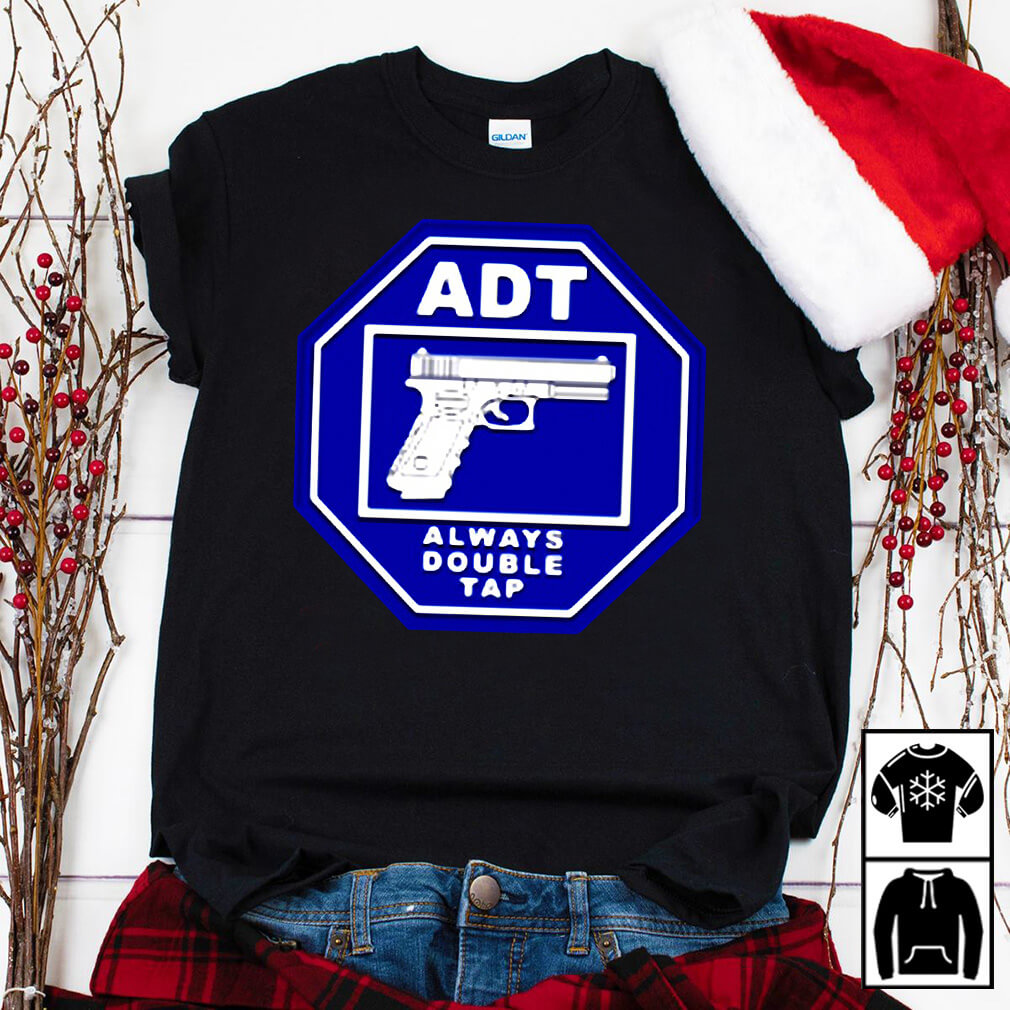 ADT always double tap shirt