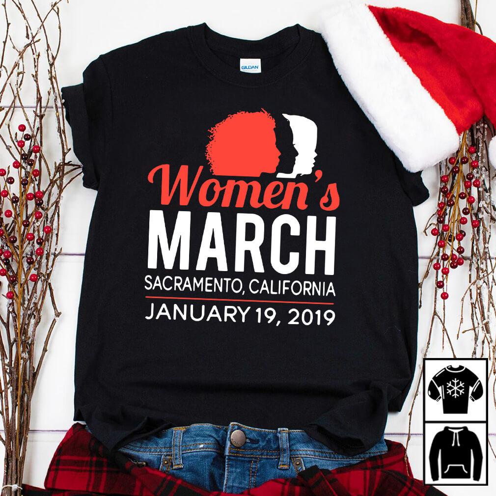 Women's March Sacramento California January 19, 2019 shirt