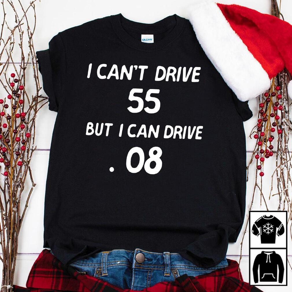 I can't drive 55 but I can drive 08 Sammy Hagar shirt