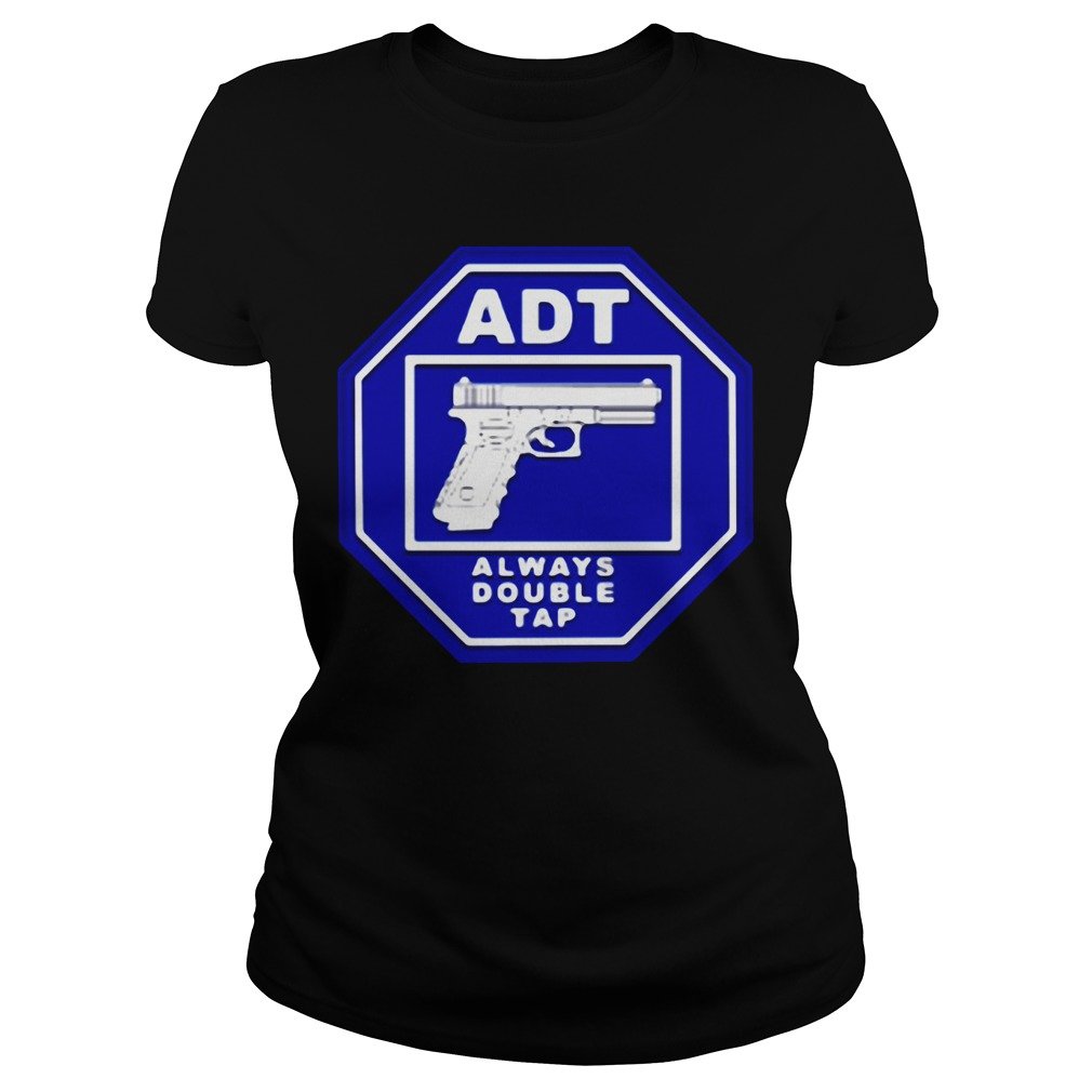 ADT always double tap Ladies Tee