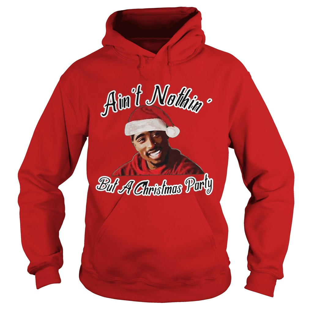 Ain't Nothin but a Christmas party Hoodie