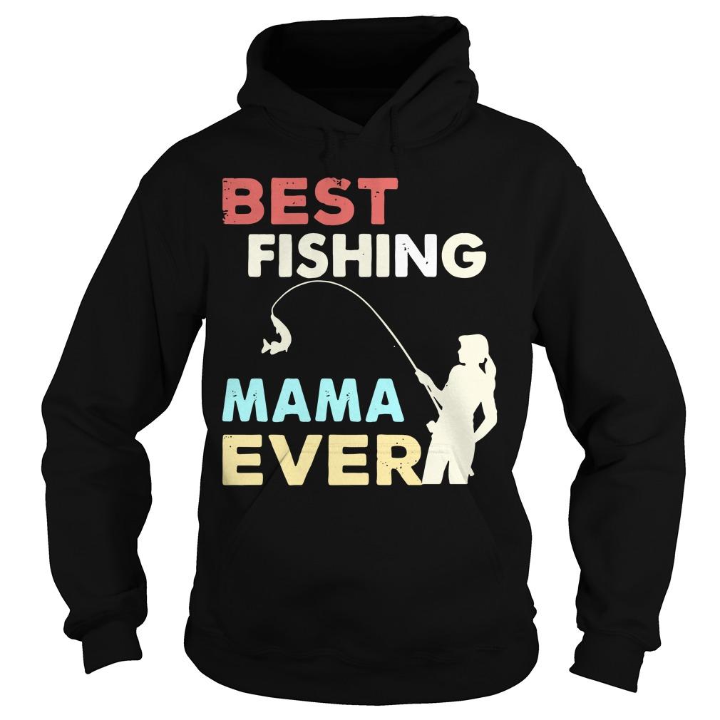 Best fishing mama ever Hoodie