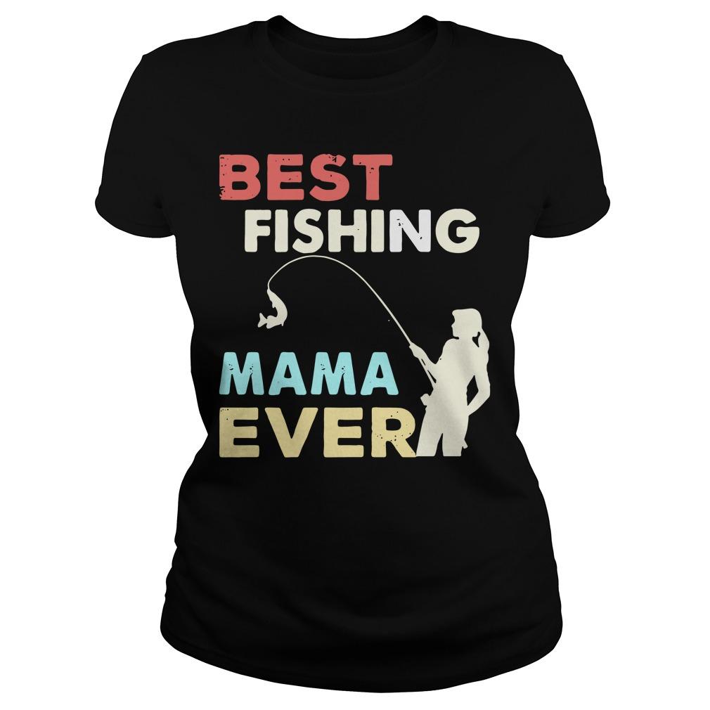 Best fishing mama ever Ladies Tee