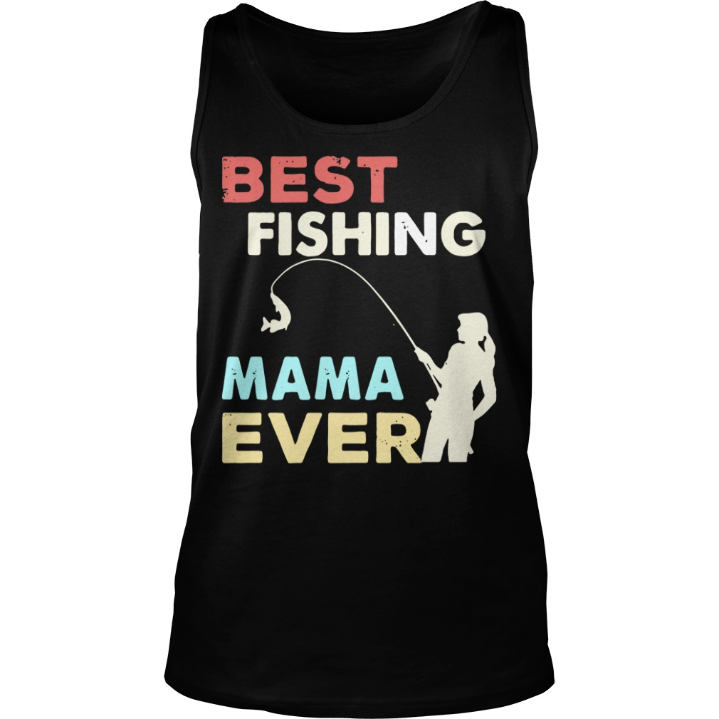 Best fishing mama ever Tank Top