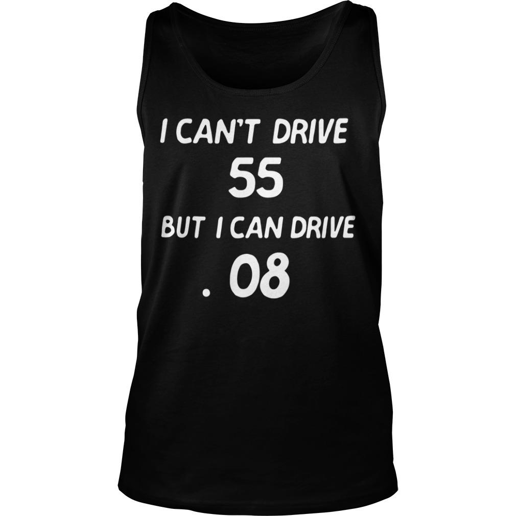 I can't drive 55 but I can drive 08 Sammy Hagar Tank Top