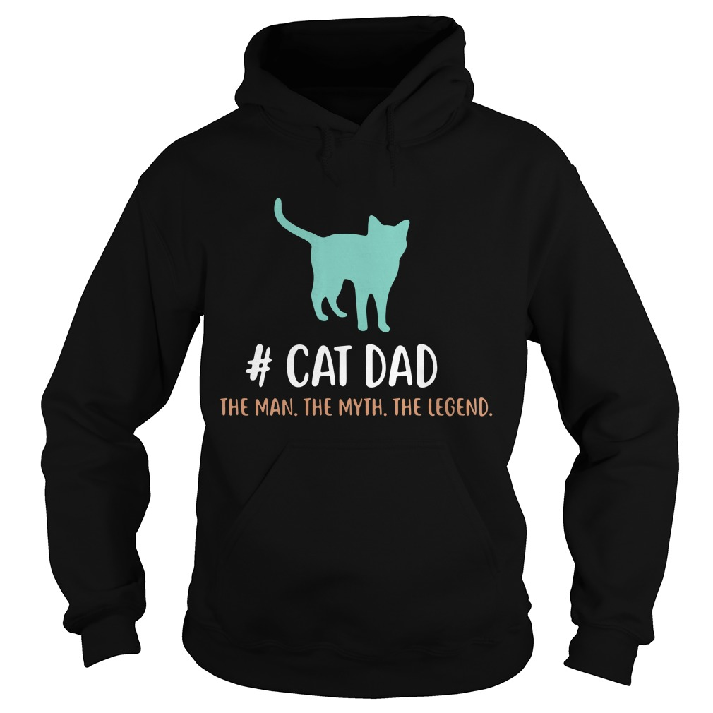Cat Dad the man the myth the legend Hoodie