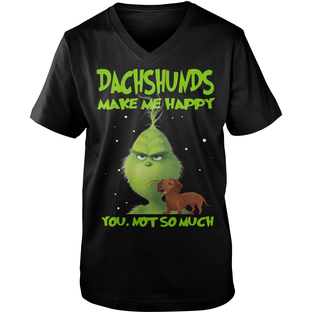 Grinch Dachshunds make me happy you not so much Guy V-Neck