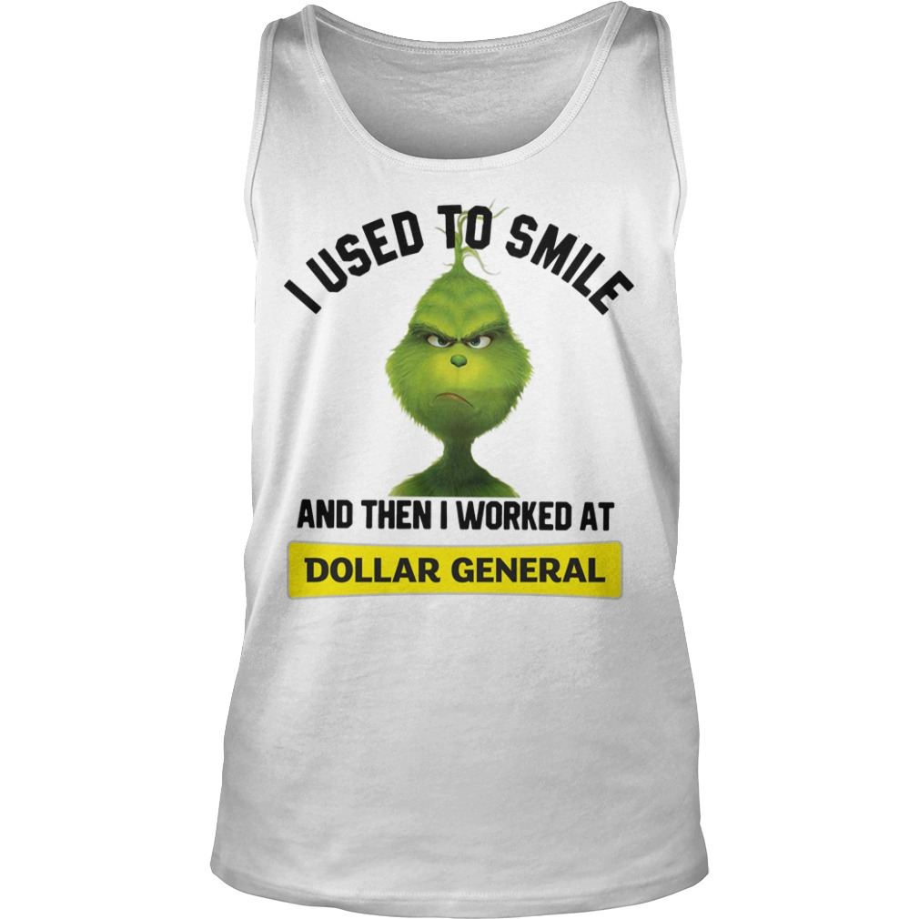 Grinch I used to smile and then I worked at Dollar General Tank Top