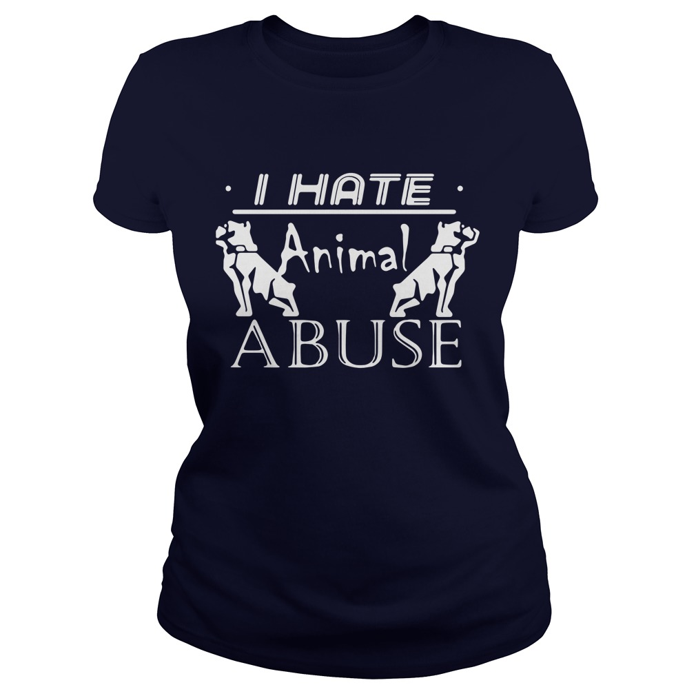 I hate animal abuse Ladies Tee