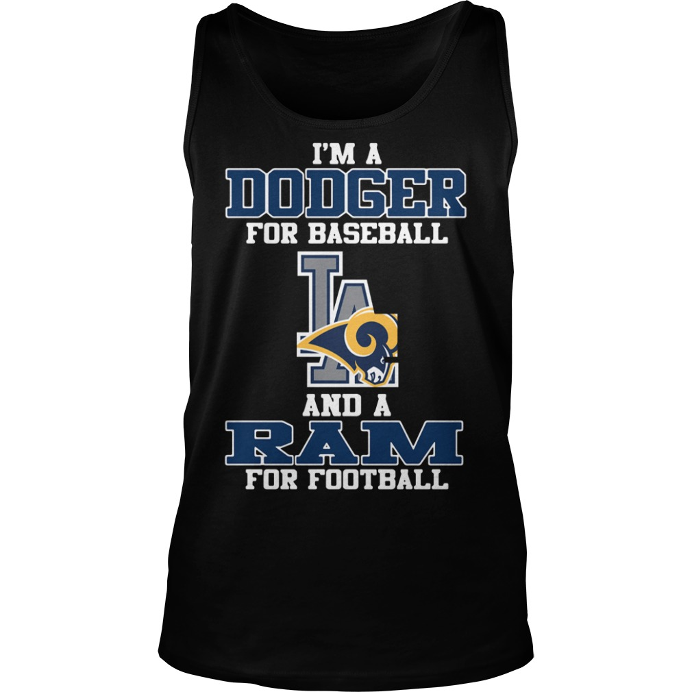 I'm a Dodger for baseball LA and a Ram for football Tank Top